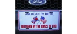 PLAQUE AMERICAN BY BIRTH SOUTHERN BY THE GRACE OF GOD